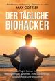 Der tägliche Biohacker