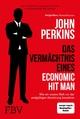 Das Vermächtnis eines Economic Hit Man