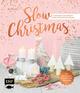 Slow Christmas - Entspannt und kreativ durch die Weihnachtszeit