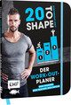 20 to Shape - Bodyweight only: Der Work-out-Planer