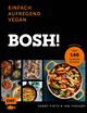 Bosh! einfach - aufregend - vegan