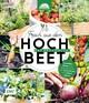 Frisch aus dem Hochbeet - Das Praxisbuch