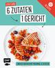 6 Zutaten - 1 Gericht: Low Carb
