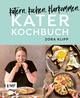 Katerkochbuch - Rezepte für harte Tage