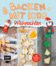 Backen mit Kids (Kindern) - Weihnachten