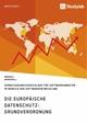 Die europäische Datenschutz-Grundverordnung. Verbesserungsvorschläge für Softwareanbieter im Bereich der Softwareentwicklung