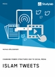 Islam Tweets. Changing Power Structures due to Social Media