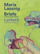 Maria Lassnig: Briefe an/Letters to Hans Ulrich Obrist
