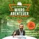 Mikroabenteuer - Das Motivationsbuch (Ungekürzt)