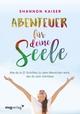 Abenteuer für deine Seele