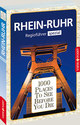 1000 Places-Regioführer Rhein-Ruhr