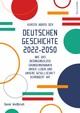 Kurzer Abriss der deutschen Geschichte 2022-2050