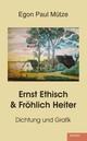 Ernst Ethisch & Fröhlich Heiter