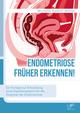 Endometriose früher erkennen! Ein Konzept zur Entwicklung eines Expertensystems für die Diagnose der Endometriose