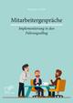 Mitarbeitergespräche - Implementierung in den Führungsalltag