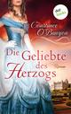 Die Geliebte des Herzogs: Die DeWinter-Highland-Saga - Erster Roman