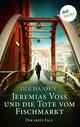 Jeremias Voss und die Tote vom Fischmarkt - Der erste Fall