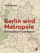 Berlin wird Metropole