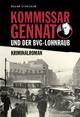 Kommissar Gennat und der BVG-Lohnraub
