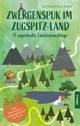 Zwergenspuk im Zugspitz-Land