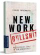 New Work Bullshit: Was wirklich zählt in der Arbeitswelt