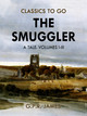 The Smuggler: A Tale. Volumes I-III
