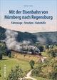 Mit der Eisenbahn von Nürnberg nach Regensburg