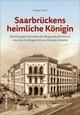 Saarbrückens heimliche Königin