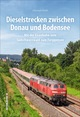Dieselstrecken zwischen Donau und Bodensee