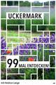 Uckermark 99 Mal entdecken!