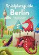 Spielplatzguide Berlin - Reiseführer für Familien