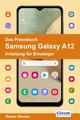 Das Praxisbuch Samsung Galaxy A12