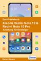 Das Praxisbuch Xiaomi Redmi Note 10 & Redmi Note 10 Pro
