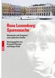 Rosa Luxemburg: Spurensuche