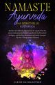 Namaste Ayurveda - das spirituelle Kochbuch
