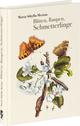 Blüten, Raupen, Schmetterlinge