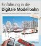 Einführung in die digitale Modellbahn