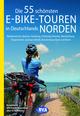 Die 55 schönsten E-Bike-Touren in Deutschlands Norden