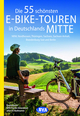 Die 55 schönsten E-Bike-Touren in Deutschlands Mitte