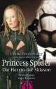 Princess Spider - Die Herrin der Sklaven