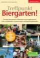 Treffpunkt Biergarten! Oberbayern