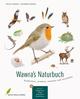Wawra's Naturbuch 1: Säugetiere, Vögel, Reptilien, Amphibien