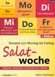 Rezepte von Montag bis Freitag - Salatwoche