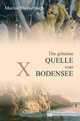 X - Die geheime Quelle vom Bodensee