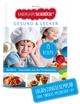 Kinderleichte Becherküche - Gesund & Lecker: Gesundes aus der Kinderküche