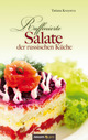 Raffinierte Salate der russischen Küche