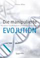 Die manipulierte Evolution