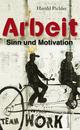 Arbeit - Sinn und Motivation
