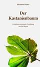 Der Kastanienbaum - Familiensystemische Erzählung aus der Praxis