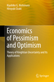 Economics of Pessimism and Optimism